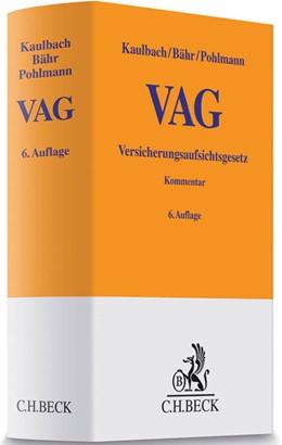 Abbildung von Kaulbach / Bähr / Pohlmann | Versicherungsaufsichtsgesetz: VAG | 6., vollständig überarbeitete Auflage | 2019 | mit Finanzdiensteistungsaufsic...