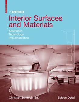 Abbildung von Schittich | Interior Surfaces and Materials | 2008 | Aesthetics, Technology, Implem...