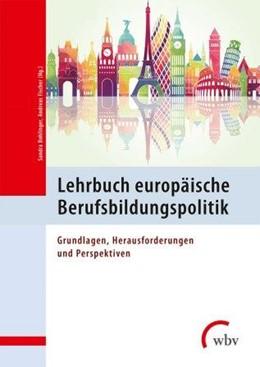 Abbildung von Bohlinger / Fischer | Lehrbuch europäische Berufsbildungspolitik | 2015 | Grundlagen, Herausforderungen ...
