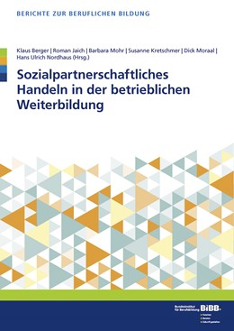 Abbildung von Kretschmer / Berger / Jaich / Mohr / Moraal / Nordhaus | Sozialpartnerschaftliches Handeln in der betrieblichen Weiterbildung | 2015