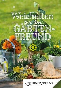 Abbildung von Rogge | Weisheiten für den Gartenfreund | 1. Auflage | 2015 | beck-shop.de