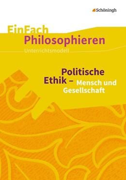 Abbildung von Kremer | Politische Ethik - Mensch und Gesellschaft. EinFach Philosophieren | 1. Auflage | 2016 | beck-shop.de