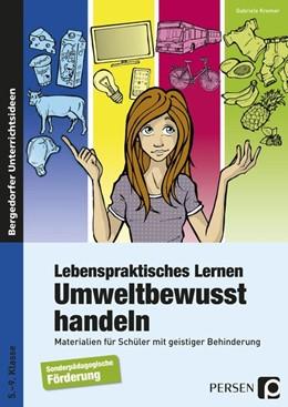 Abbildung von Kremer   Lebenspraktisches Lernen: Umweltbewusst handeln   1. Auflage   2015   beck-shop.de
