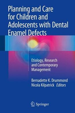 Abbildung von Drummond / Kilpatrick | Planning and Care for Children and Adolescents with Dental Enamel Defects | 1. Auflage | 2014 | beck-shop.de