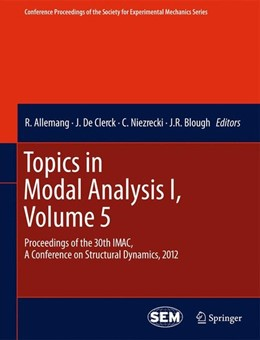 Abbildung von Allemang / De Clerck / Niezrecki / Blough | Topics in Modal Analysis I, Volume 5 | 2012 | 2012 | Proceedings of the 30th IMAC, ...