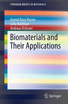 Abbildung von Reza Rezaie / Bakhtiari / Öchsner | Biomaterials and Their Applications | 2015 | 2015