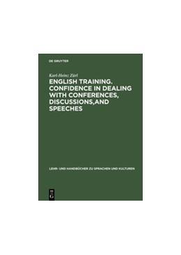 Abbildung von Zürl | English Training. Confidence in Dealing with Conferences, Discussions,and Speeches | Reprint 2015 | 2015 | Englisch mit deutschen Überset...