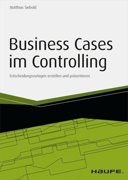 Business Cases im Controlling - inkl. Arbeitshilfen online | Siebold | 1. Auflage 2014., 2015 | eBook (Cover)