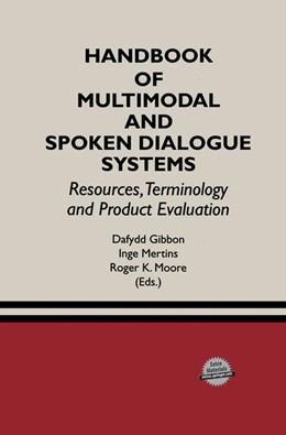 Abbildung von Gibbon / Mertins / Moore | Handbook of Multimodal and Spoken Dialogue Systems | 2000 | Resources, Terminology and Pro... | 565