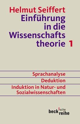 Abbildung von Seiffert, Helmut   Einführung in die Wissenschaftstheorie Bd. 1: Sprachanalyse, Deduktion, Induktion in Natur- und Sozialwissenschaften   13. Auflage   2003   60   beck-shop.de