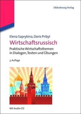 Abbildung von Saprykina / Pribyl | Wirtschaftsrussisch | 3., überarbeitete und erweiterte Aufl | 2015 | Praktische Wirtschaftsthemen i...