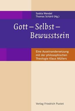 Abbildung von Wendel / Schärtl | Gott - Selbst - Bewusstsein | 1. Auflage | 2015 | beck-shop.de