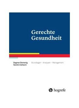 Abbildung von Domenig / Cattacin | Gerechte Gesundheit | 2015 | Grundlagen – Analysen – Manage...