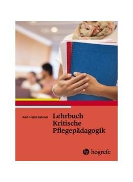 Abbildung von Sahmel   Lehrbuch Kritische Pflegepädagogik   1. Auflage   2015   beck-shop.de