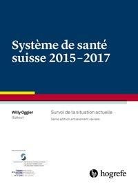 Système de santé suisse 2015–2017 | Oggier, 2016 | Buch (Cover)