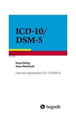 Abbildung von Dilling / Reinhardt | Überleitungstabellen ICD–10/DSM–5 | 2015