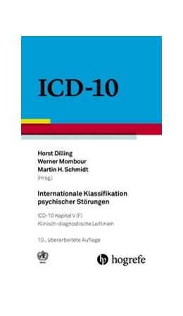 Abbildung von Dilling / Mombour   ICD-10 - Internationale Klassifikation psychischer Störungen   10. Auflage   2015   beck-shop.de