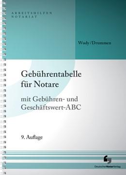 Abbildung von Drummen / Wudy | Gebührentabelle für Notare | 9. Auflage | 2016 | mit Gebühren- und Geschäftswer...