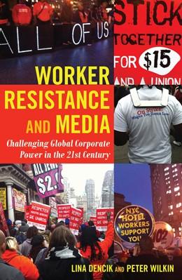 Abbildung von Dencik / Wilkin | Worker Resistance and Media | 2. Auflage | 2015 | 18 | beck-shop.de