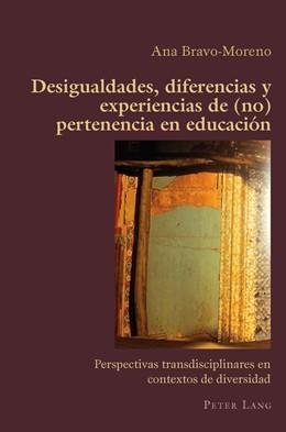 Abbildung von Bravo-Moreno | Desigualdades, diferencias y experiencias de (no) pertenencia en educación | 2015 | Perspectivas transdisciplinare... | 70