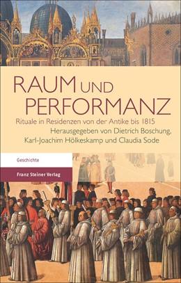 Abbildung von Boschung / Hölkeskamp / Sode | Raum und Performanz | 2015 | Rituale in Residenzen von der ...