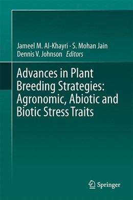 Abbildung von Al-Khayri / Jain / Johnson | Advances in Plant Breeding Strategies: Agronomic, Abiotic and Biotic Stress Traits | 1st ed. 2016 | 2016