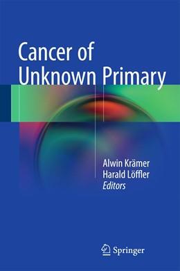 Abbildung von Krämer / Löffler | Cancer of Unknown Primary | 1st ed. 2016 | 2015