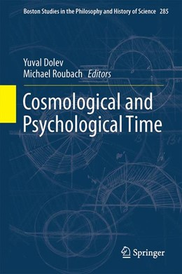 Abbildung von Dolev / Roubach | Cosmological and Psychological Time | 1st ed. 2016 | 2015 | 285