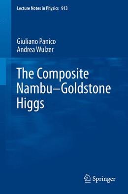 Abbildung von Panico / Wulzer | The Composite Nambu-Goldstone Higgs | 1. Auflage | 2015 | 913 | beck-shop.de