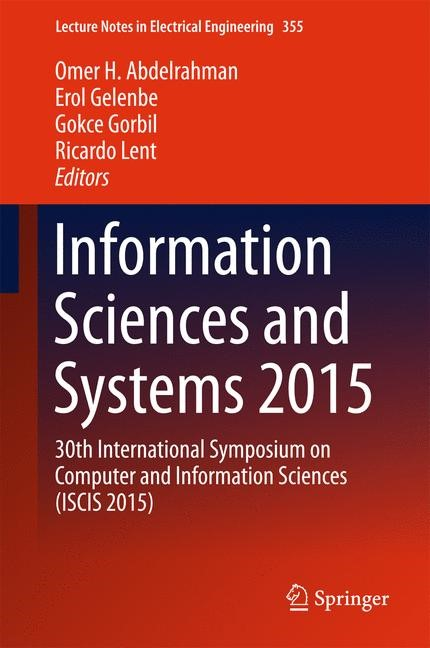 Information Sciences and Systems 2015 | Abdelrahman / Gelenbe / Gorbil / Lent | 1st ed. 2016, 2015 | Buch (Cover)