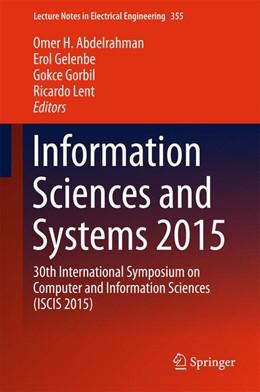 Abbildung von Abdelrahman / Gelenbe / Gorbil / Lent | Information Sciences and Systems 2015 | 1st ed. 2016 | 2015 | 30th International Symposium o... | 363
