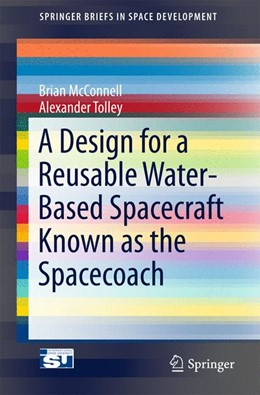 Abbildung von McConnell / Tolley | A Reusable, Water Based Interplanetary Spacecraft Known As The Spacecoach | 1st ed. 2015 | 2015