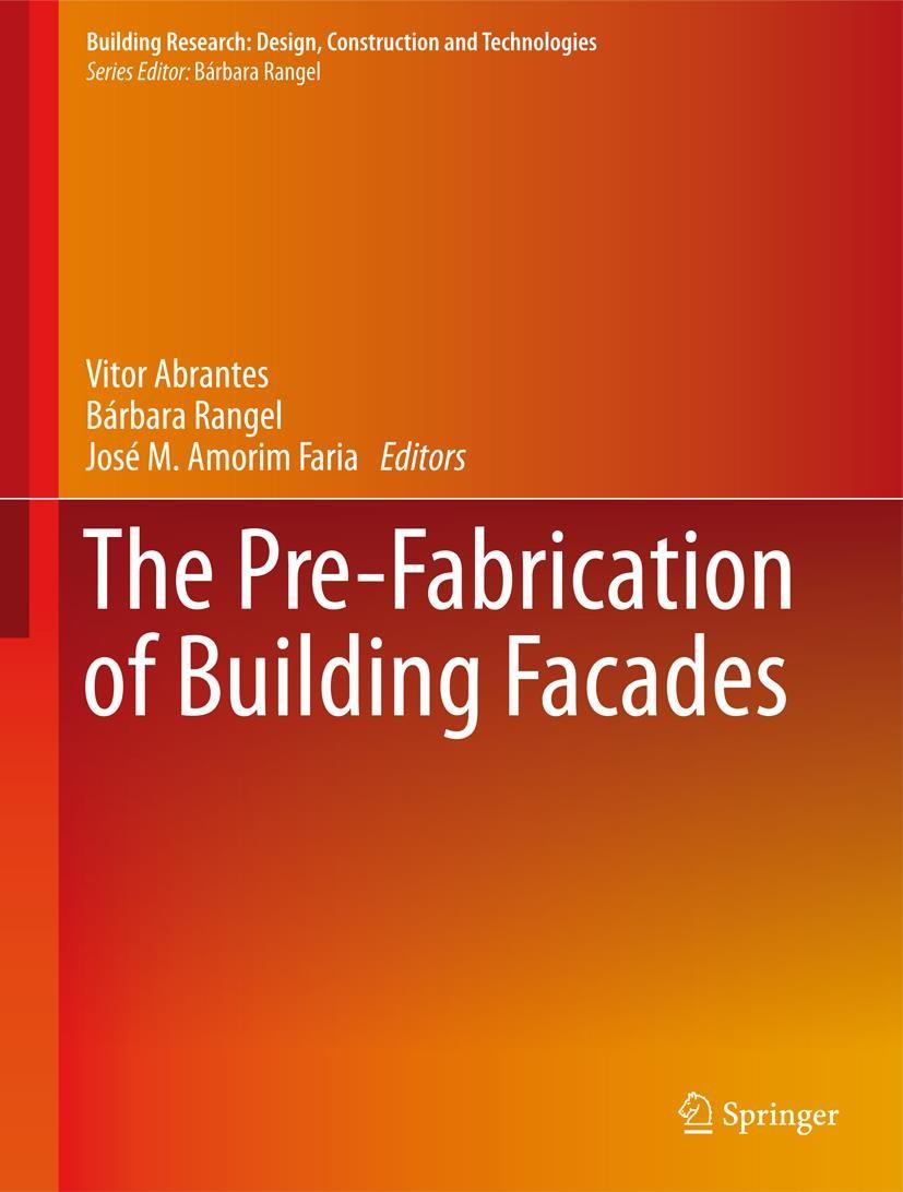 The Pre-Fabrication of Building Facades | Abrantes / Rangel / Amorim Faria | 1st ed. 2017, 2016 | Buch (Cover)