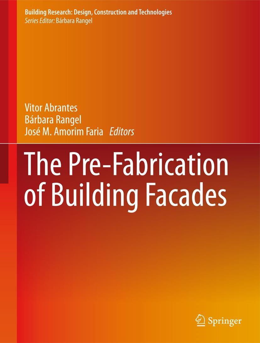 Abbildung von Abrantes / Rangel / Amorim Faria | The Pre-Fabrication of Building Facades | 1st ed. 2017 | 2016