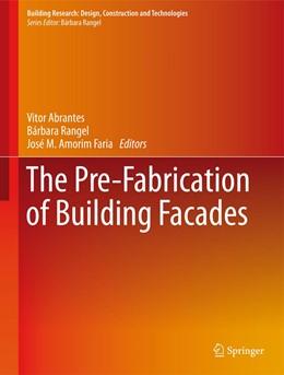 Abbildung von Abrantes / Rangel / Amorim Faria | The Pre-Fabrication of Building Facades | 1st ed. 2017 | 2016