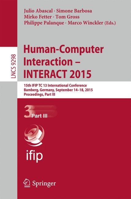 Abbildung von Abascal / Barbosa / Fetter / Gross / Palanque / Winckler | Human-Computer Interaction – INTERACT 2015 | 1st ed. 2015 | 2015