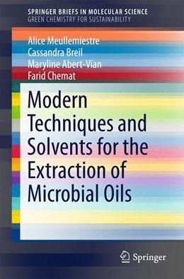 Abbildung von Meullemiestre / Breil / Abert-Vian | Modern Techniques and Solvents for the Extraction of Microbial Oils | 1st ed. 2015 | 2015