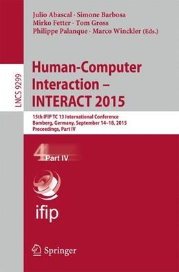Abbildung von Abascal / Barbosa / Fetter / Gross / Palanque / Winckler | Human-Computer Interaction – INTERACT 2015 | 1st ed. 2015 | 2015 | 15th IFIP TC 13 International ...