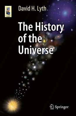 Abbildung von Lyth | The History of the Universe | 1st ed. 2016 | 2015