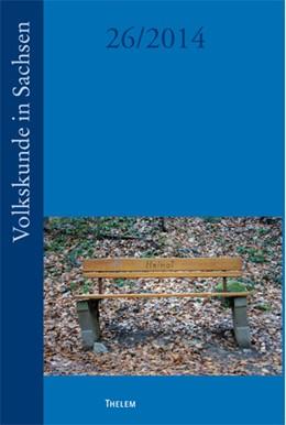 Abbildung von Institut für Sächsische Geschichte und Volkskunde e.V. | Volkskunde in Sachsen (26/2014) | 1. Auflage | 2014 | 26 | beck-shop.de
