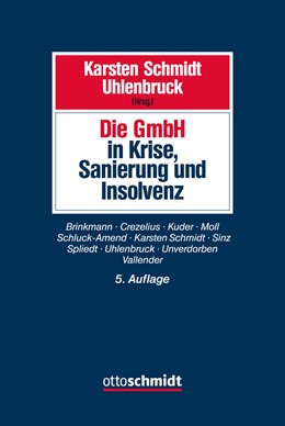 Abbildung von Schmidt / Uhlenbruck (Hrsg.) | Die GmbH in Krise, Sanierung und Insolvenz | 5., neu bearbeitete und erweiterte Auflage | 2016 | Gesellschaftsrecht, Insolvenzr...