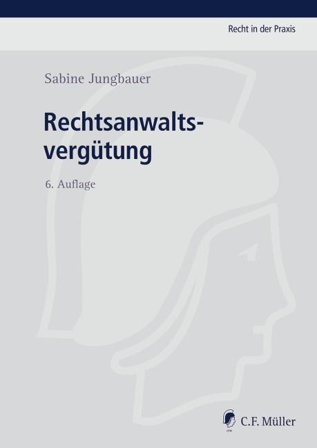 Rechtsanwaltsvergütung   Jungbauer   6., völlig neu bearbeitete und erweiterte Auflage, 2015   Buch (Cover)