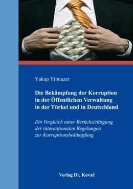Abbildung von Yilmazer | Die Bekämpfung der Korruption in der Öffentlichen Verwaltung in der Türkei und in Deutschland | 2015 | Ein Vergleich unter Berücksich... | 319