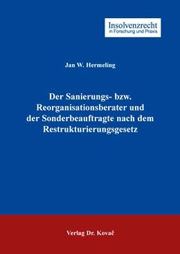 Abbildung von Hermeling | Der Sanierungs- bzw. Reorganisationsberater und der Sonderbeauftragte nach dem Restrukturierungsgesetz | 2015 | 97