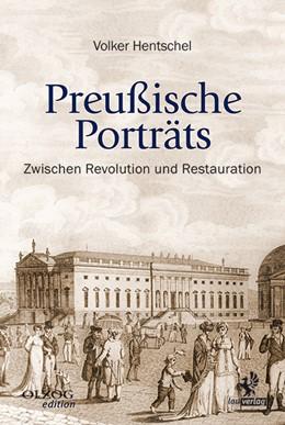 Abbildung von Hentschel   Preußische Porträts   2015   Zwischen Revolution und Restau...