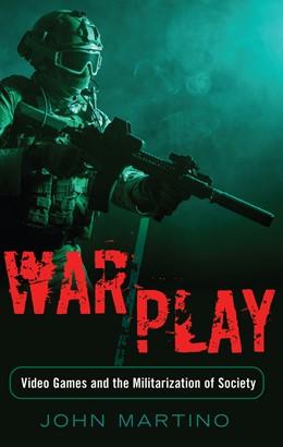 Abbildung von Martino | War/Play | 2015 | Video Games and the Militariza... | 11