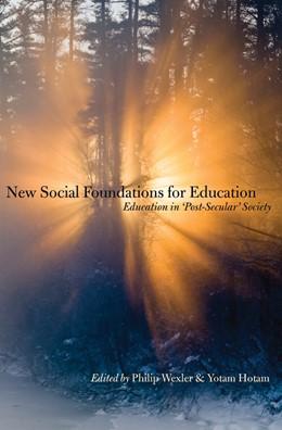 Abbildung von Wexler / Hotam | New Social Foundations for Education | 2015 | Education in 'Post Secular' So...