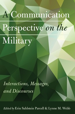 Abbildung von Sahlstein Parcell / Webb | A Communication Perspective on the Military | 1. Auflage | 2015 | beck-shop.de