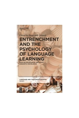 Abbildung von Schmid | Entrenchment and the Psychology of Language Learning | 2016 | How We Reorganize and Adapt Li...