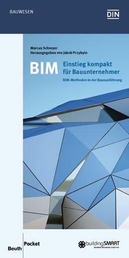 Abbildung von Schreyer | BIM - Einstieg kompakt für Bauunternehmer | 1. Auflage | 2016 | beck-shop.de